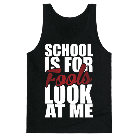 School Is For Fools Tank Top