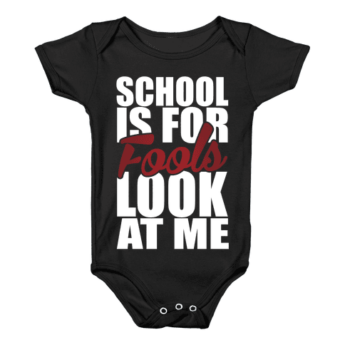 School Is For Fools Baby Onesy