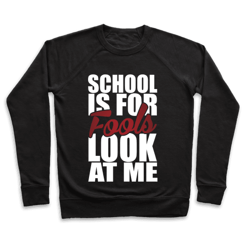 School Is For Fools Pullover
