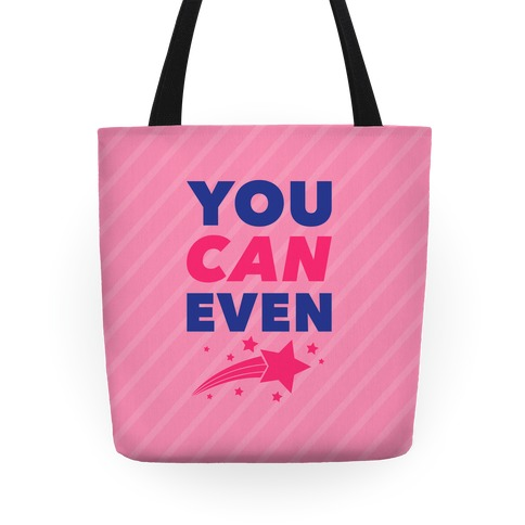 You Can Even Tote Tote
