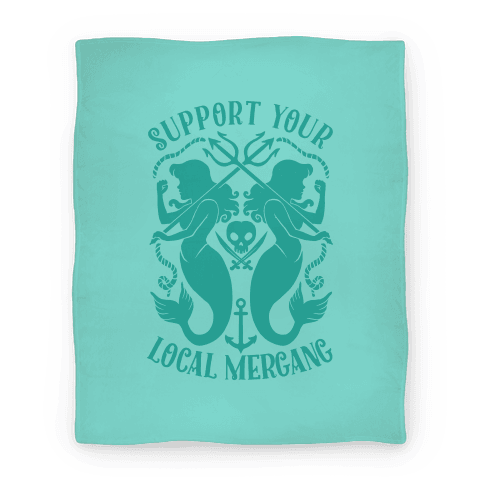 Support Your Local Mergang Blanket