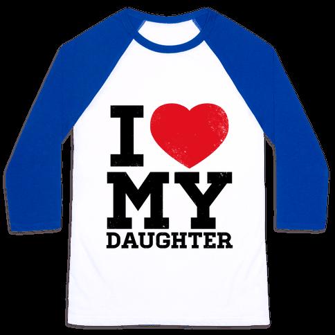 I Heart My Daughter Baseball Tee