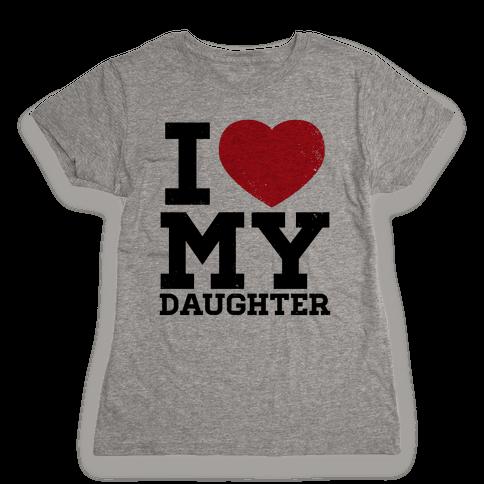 I Heart My Daughter Womens T-Shirt