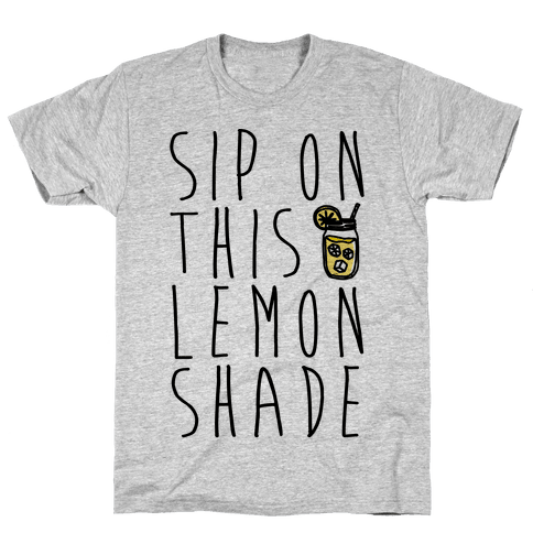 Sip On This Lemon Shade Mens T-Shirt