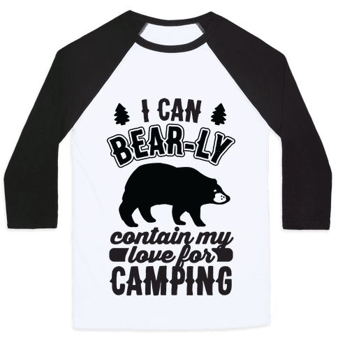I Can Bear-ly Contain My Love For Camping