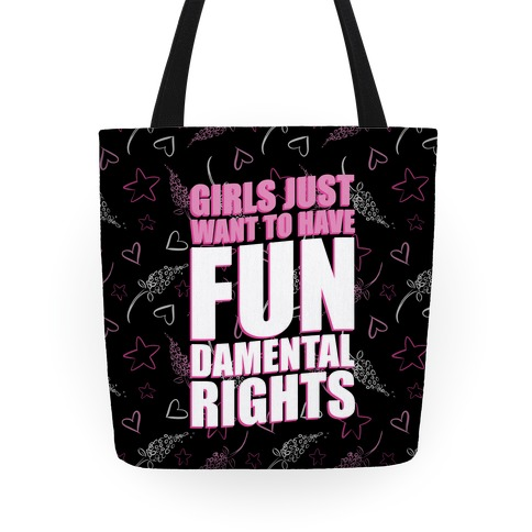 Girls Just Want To Have FUN-Damental RIghts Tote