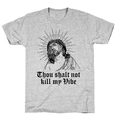 Thou Shalt Not Kill My Vibe Mens T-Shirt