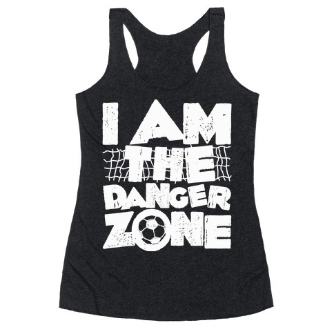 I AM The Danger Zone Racerback Tank Top