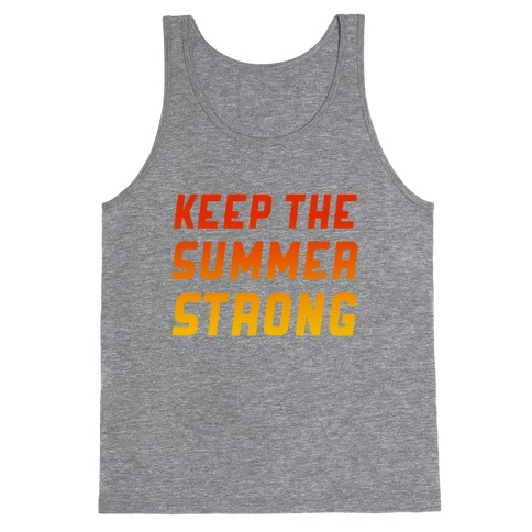 Keep The Summer Strong Tank Top