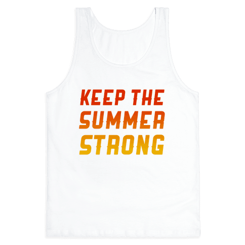 Keep The Summer Strong