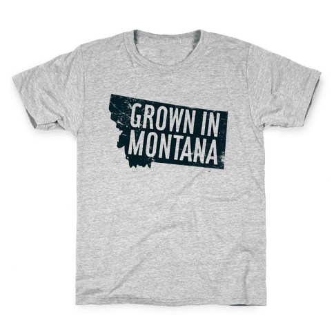 Grown in Montana Kids T-Shirt