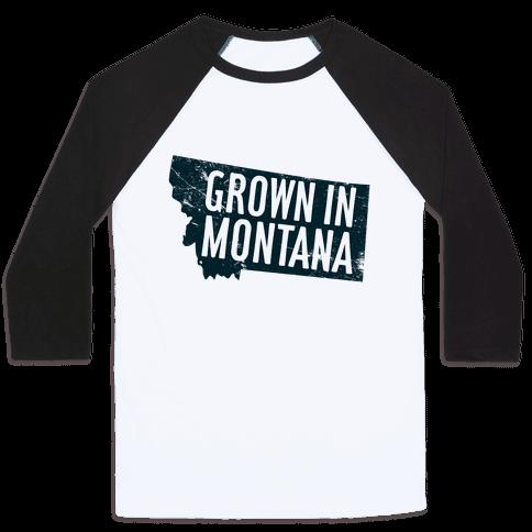 Grown in Montana Baseball Tee