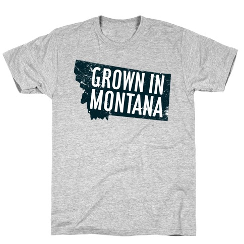 Grown in Montana Mens T-Shirt