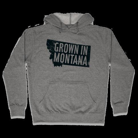 Grown in Montana Hooded Sweatshirt