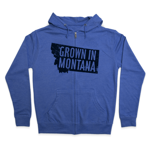 Grown in Montana Zip Hoodie