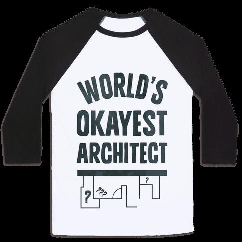 World's Okayest Architect Baseball Tee
