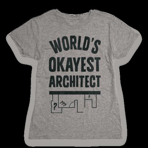 World's Okayest Architect Womens T-Shirt