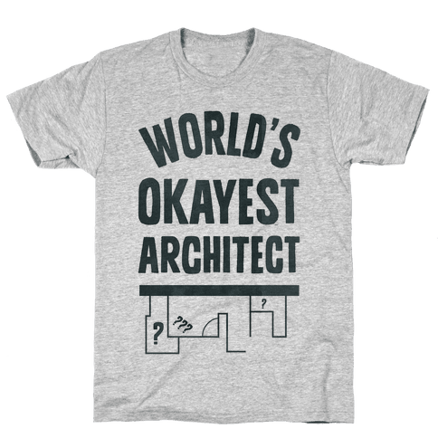 World's Okayest Architect Mens T-Shirt