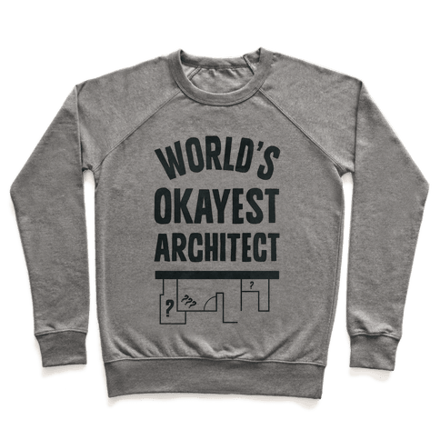 World's Okayest Architect Pullover