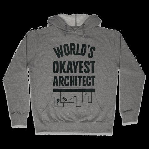 World's Okayest Architect Hooded Sweatshirt