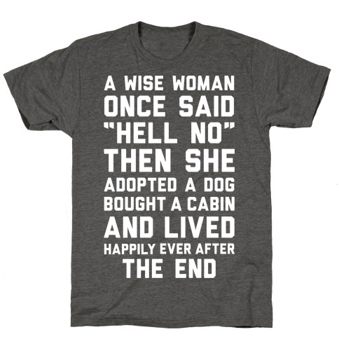 A Wise Woman Once Said Hell No T-Shirt