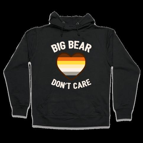Big Bear, Don't Care Hooded Sweatshirt