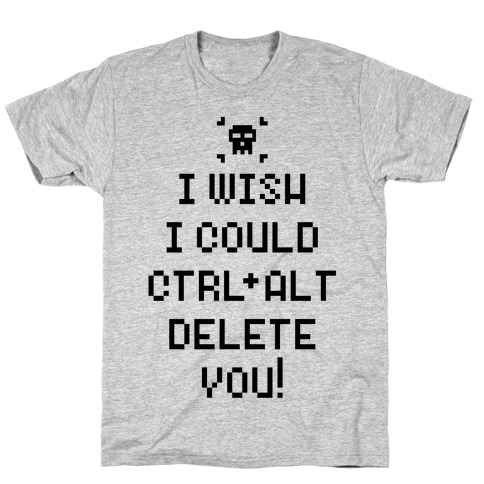 Crtl+Alt+Delete T-Shirt
