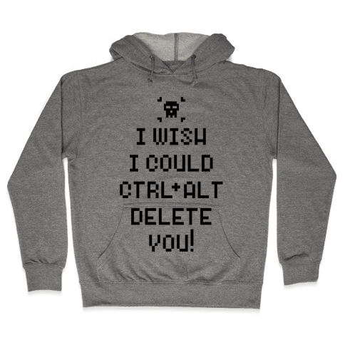Crtl+Alt+Delete Hooded Sweatshirt