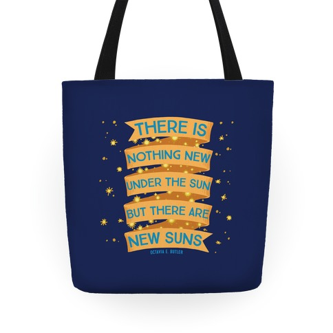 There Is Nothing New Under The Sun But There Are New Suns Tote