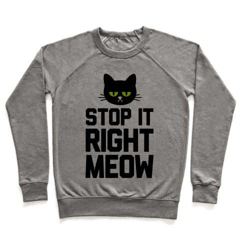 Stop it Right Meow Pullover