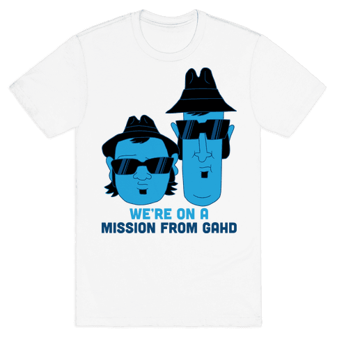 THEY'RE ON A MISSION FROM GOD Mens T-Shirt
