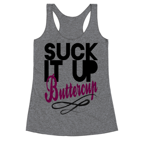 Suck it Up, Buttercup Racerback Tank Top