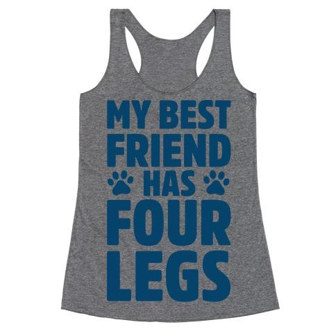 My Best Friend Has Four Legs Racerback Tank Top