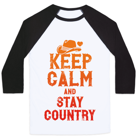 Keep Calm And Stay Country Baseball Tee