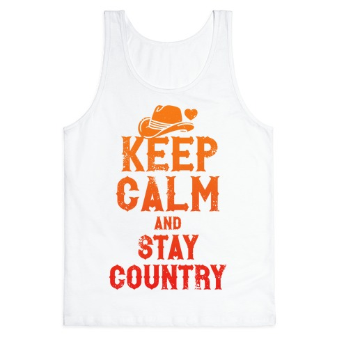 Keep Calm And Stay Country Tank Top