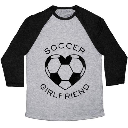 Soccer Girlfriend Baseball Tee Baseball Tee Lookhuman