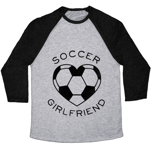 Soccer Girlfriend (Baseball Tee) Baseball Tee