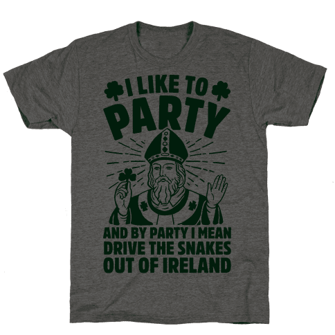 I Like To Party & By Party I Mean Drive The Snakes Out Of Ireland Mens T-Shirt