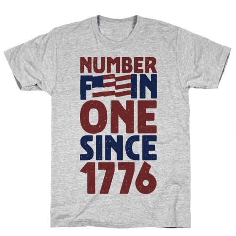 Number One Since 1776 Mens T-Shirt