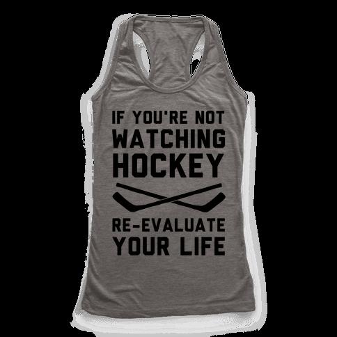 If You're Not Watching Hockey Racerback Tank Top