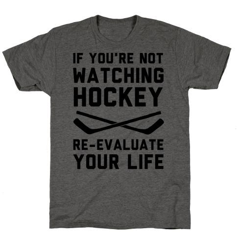 If You're Not Watching Hockey T-Shirt