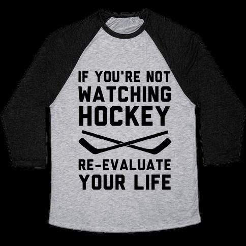If You're Not Watching Hockey Baseball Tee