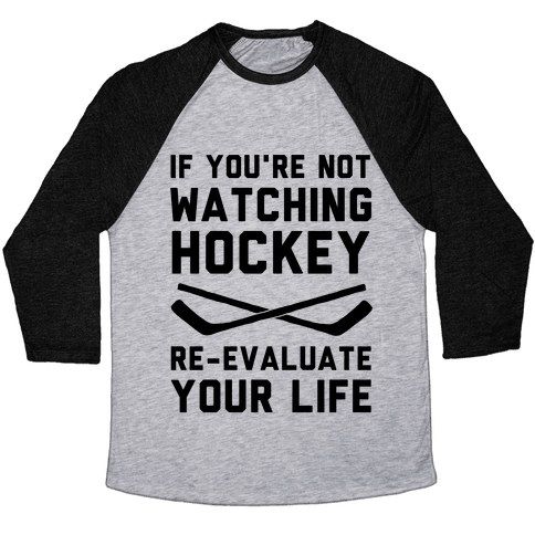 If You're Not Watching Hockey Baseball Tee