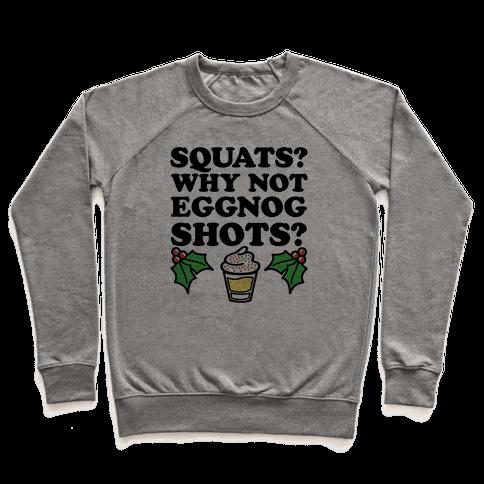 Squats? Why Not Eggnog Shots? Pullover