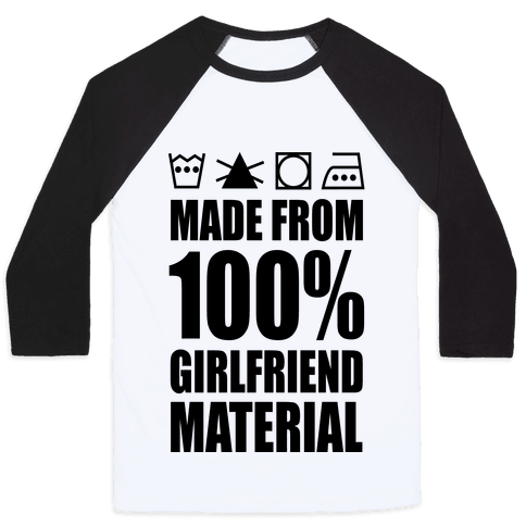 100% Girlfriend Material Baseball Tee