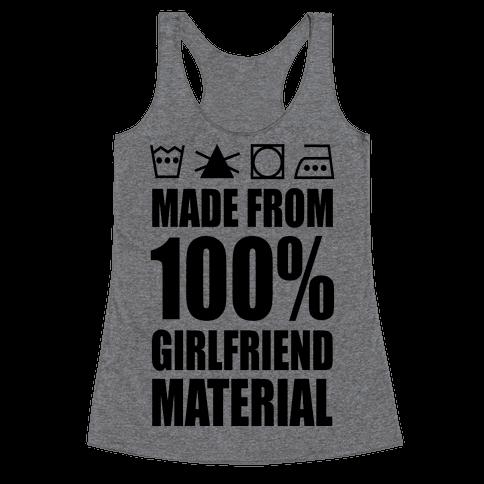 100% Girlfriend Material Racerback Tank Top