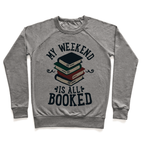 My Weekend is all Booked Pullover