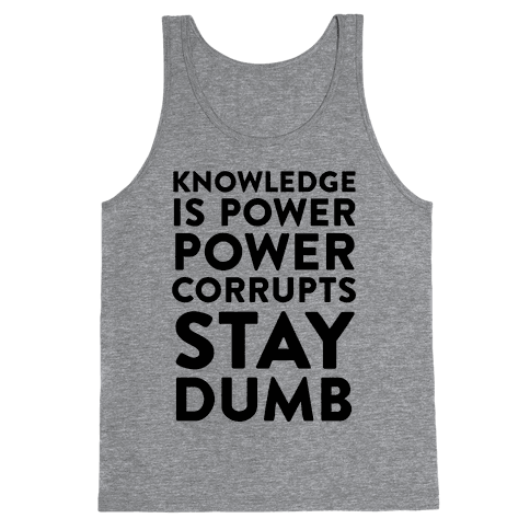 Stay Dumb Tank Top