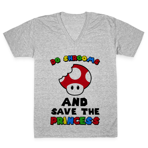 Do Shrooms and Save the Princess V-Neck Tee Shirt