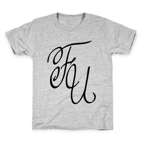 F U Kids T-Shirt